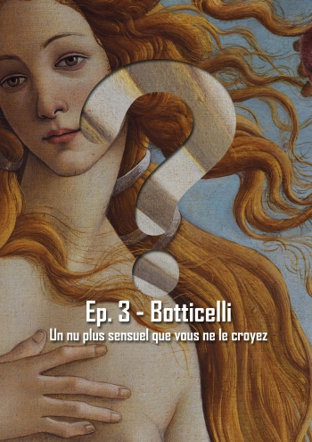 L'Art en Question 3 : La Naissance de Vénus de Botticelli