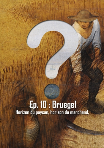 L'Art en Question 10 : Les Moissonneurs de Bruegel