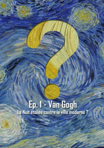 L'Art en Question 1 : la Nuit étoilée de Van Gogh